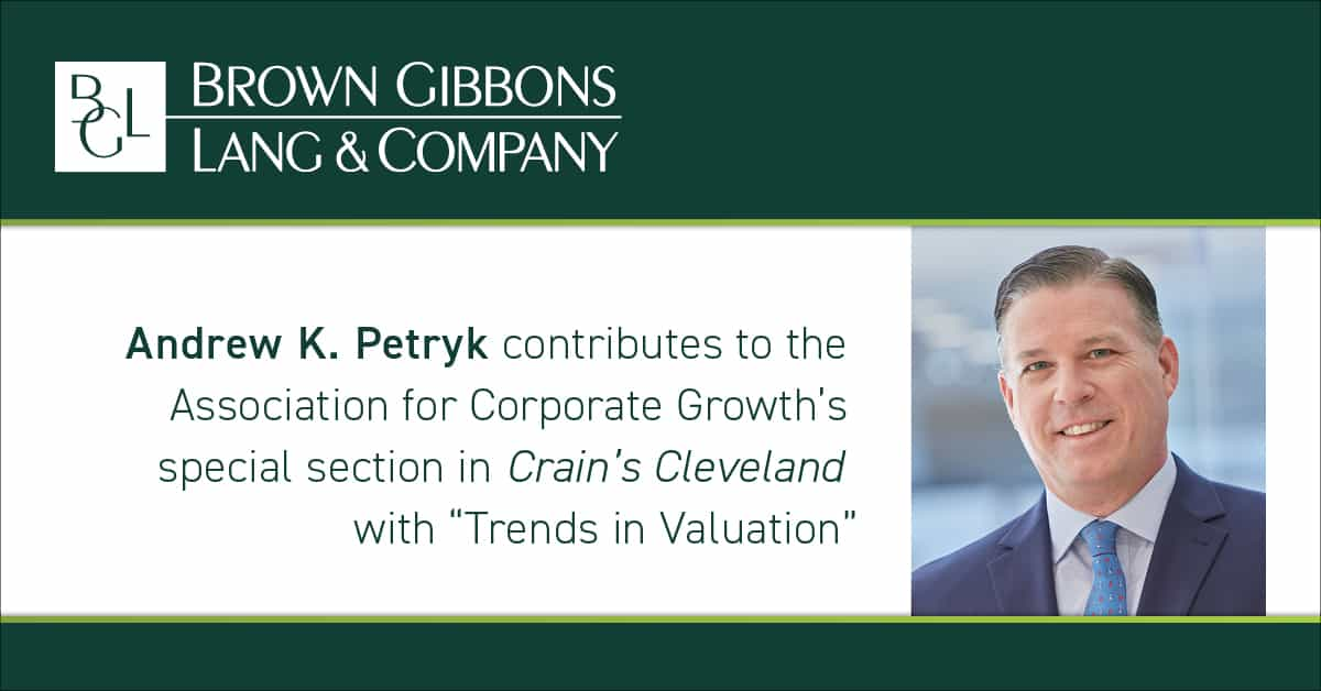 """Image for Andrew Petryk contributes """"Trends in Valuation"""" to the ACG Special Section in Crain's Cleveland Media Coverage"""
